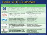 some vsts customers