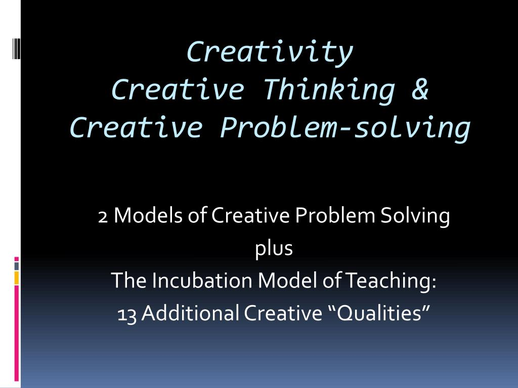 creativity creative thinking creative problem solving l.