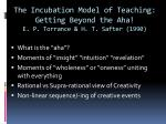 the incubation model of teaching getting beyond the aha e p torrance h t safter 1990