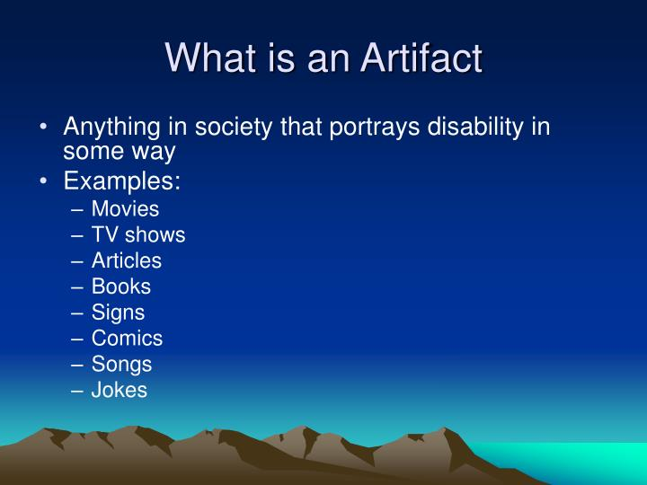 What is an artifact