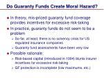 do guaranty funds create moral hazard