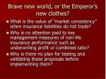 brave new world or the emperor s new clothes37