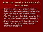 brave new world or the emperor s new clothes39
