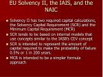 eu solvency ii the iais and the naic29