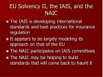 eu solvency ii the iais and the naic32
