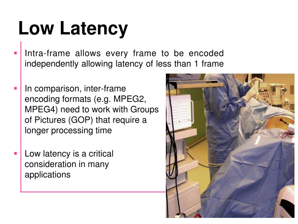 Low Latency