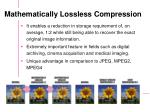 mathematically lossless compression