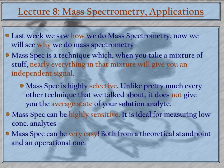 Lecture 8: Mass Spectrometry, Applications