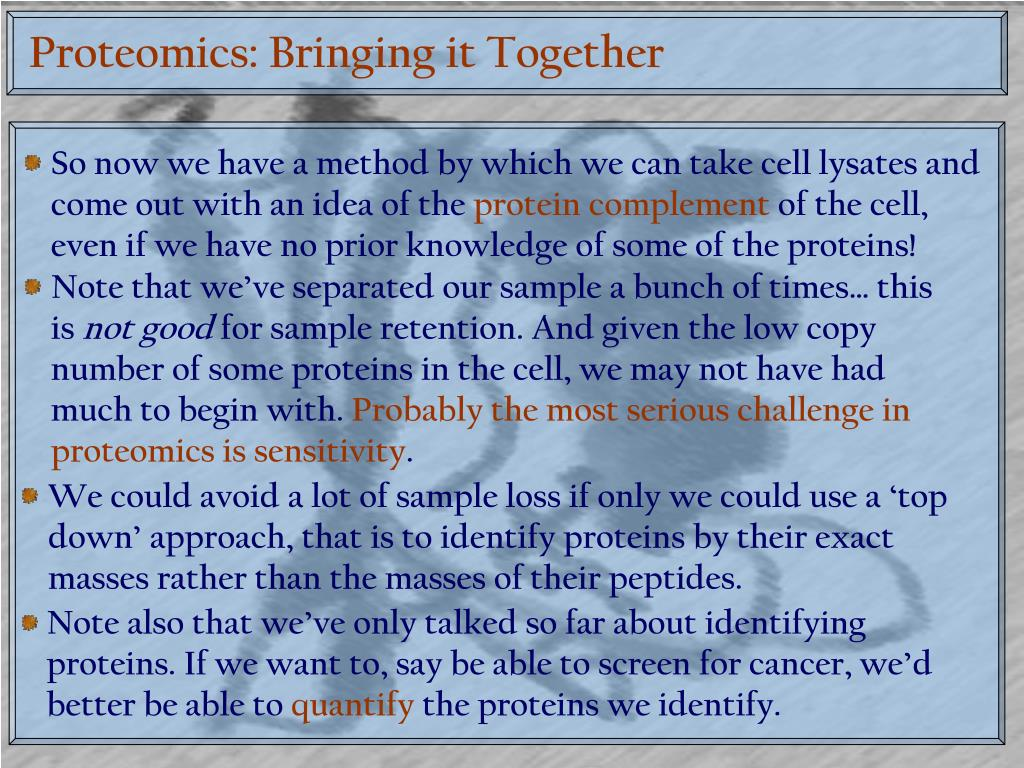 Proteomics: Bringing it Together