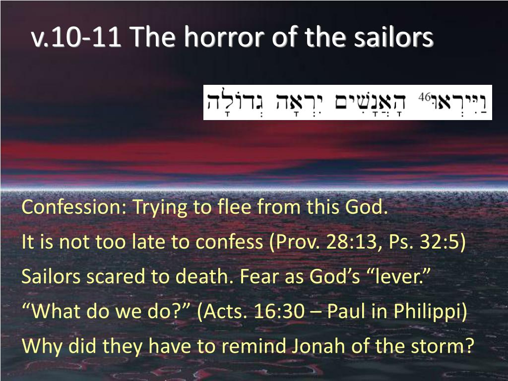 v.10-11 The horror of the sailors