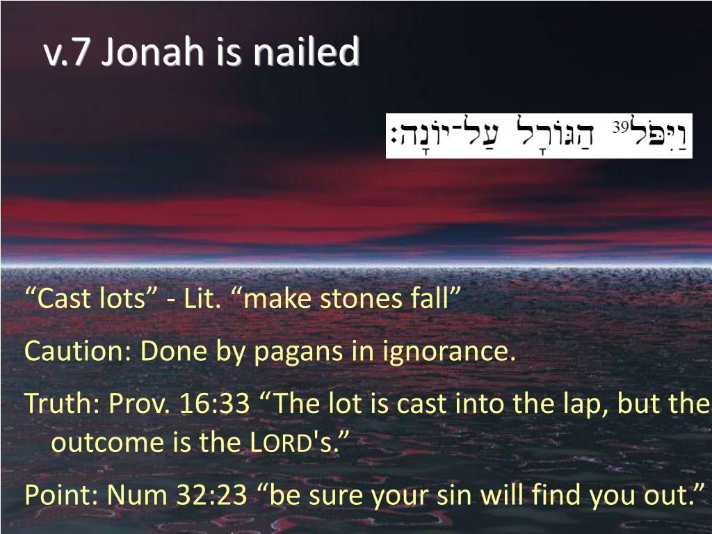 v.7 Jonah is nailed