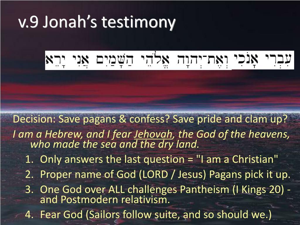 v.9 Jonah's testimony
