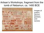 artisan s workshops fragment from the tomb of nebamun ca 1400 bce