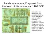 landscape scene fragment from the tomb of nebamun ca 1400 bce