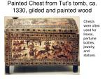 painted chest from tut s tomb ca 1330 gilded and painted wood