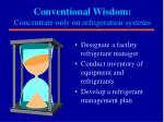 conventional wisdom concentrate only on refrigeration systems
