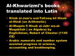 al khwarizmi s books translated into latin