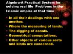 algebra a practical system for solving real life problems in the islamic empire at that time