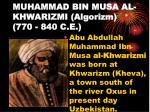 muhammad bin musa al khwarizmi algorizm 770 840 c e