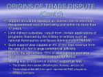 origins of trade dispute cont d