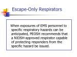 escape only respirators29