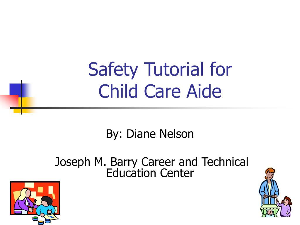 safety tutorial for child care aide l.