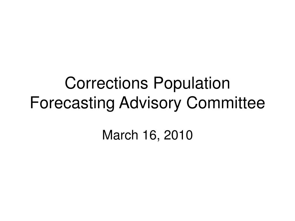 corrections population forecasting advisory committee l.