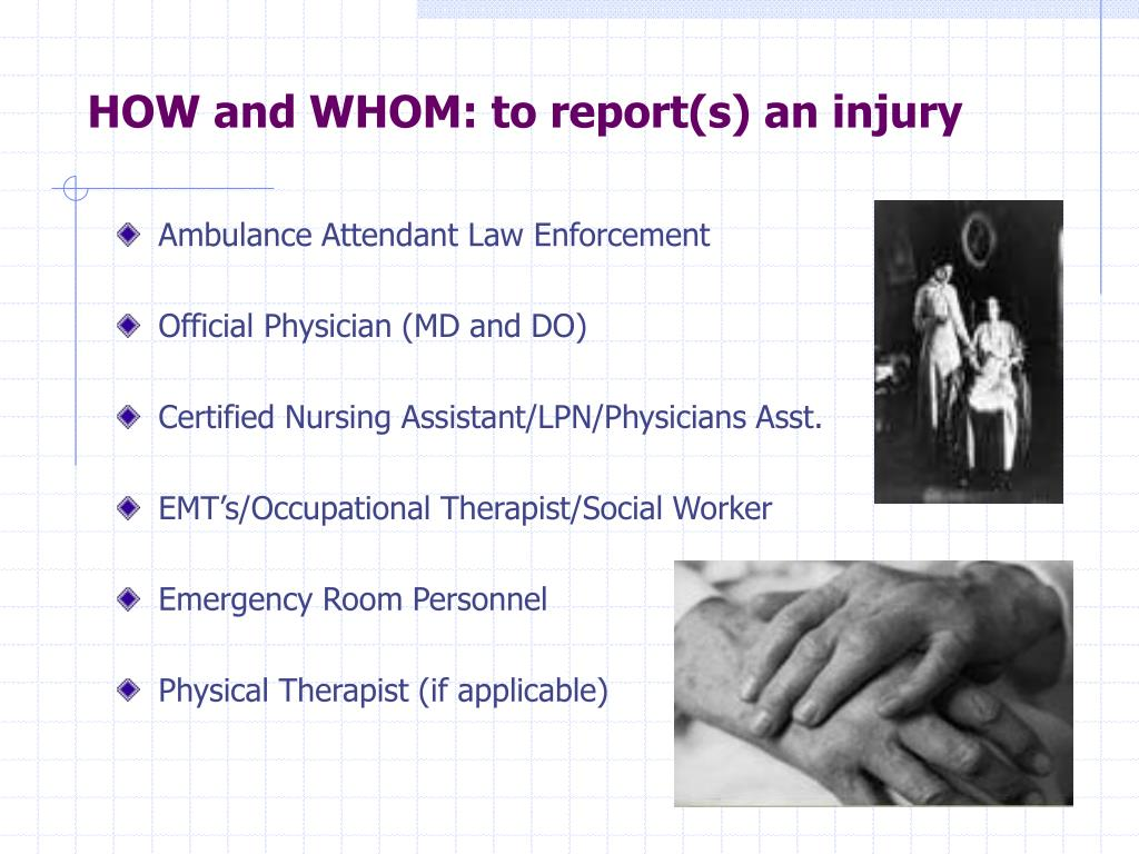 HOW and WHOM: to report(s) an injury