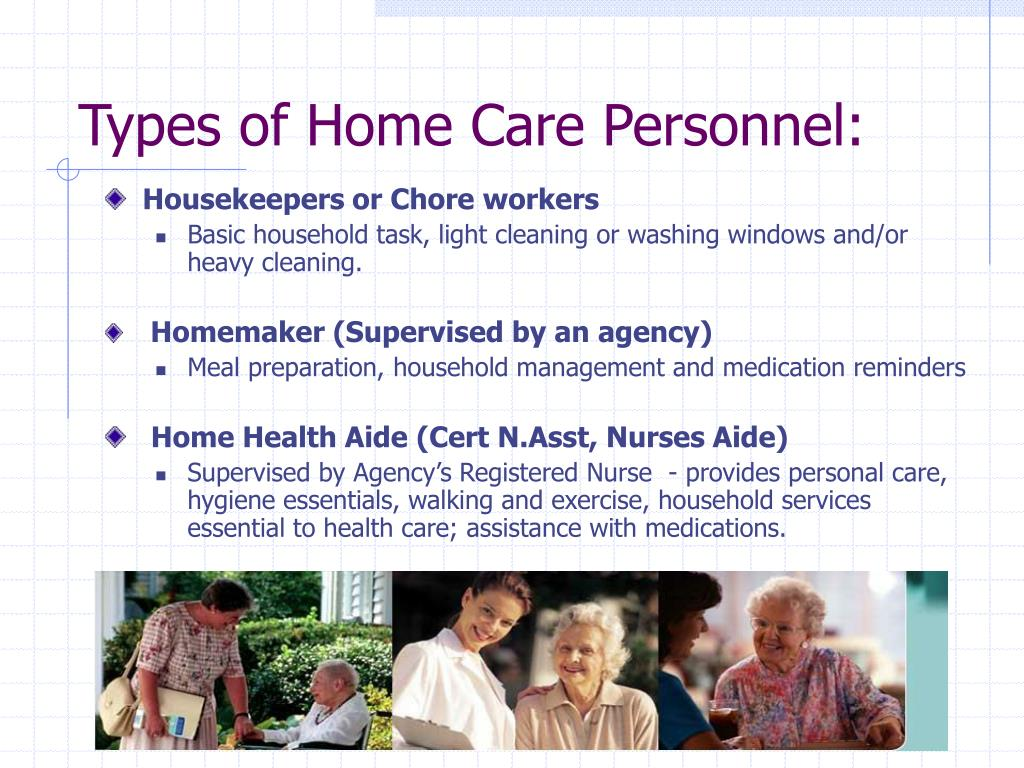 Types of Home Care Personnel: