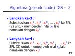 algoritma pseudo code igs 2