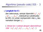algoritma pseudo code igs 3
