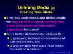 defining media 4 creating new media
