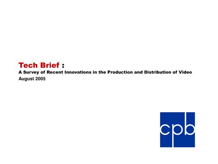 tech brief a survey of recent innovations in the production and distribution of video n.