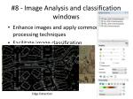 8 image analysis and classification windows