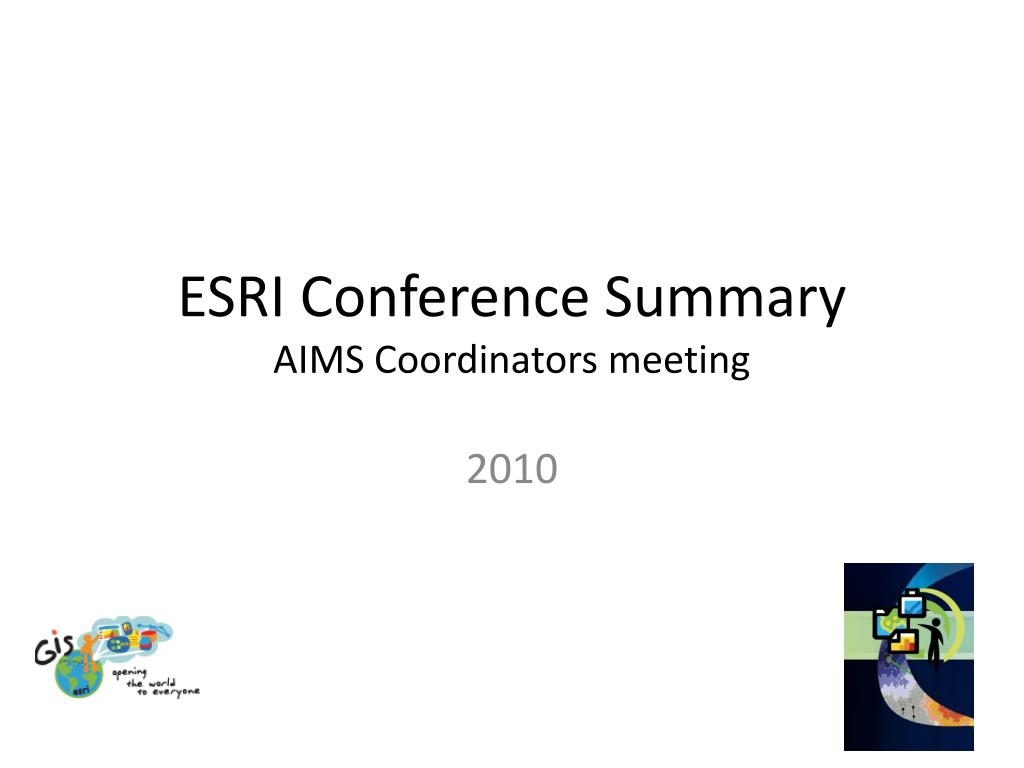 esri conference summary aims coordinators meeting l.