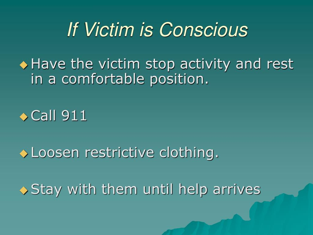 If Victim is Conscious