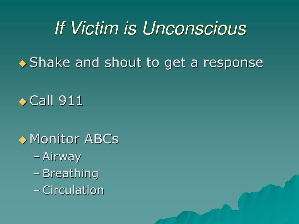 If Victim is Unconscious