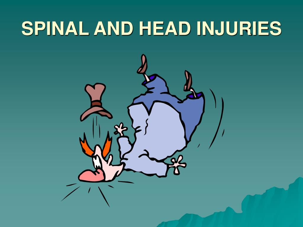 SPINAL AND HEAD INJURIES