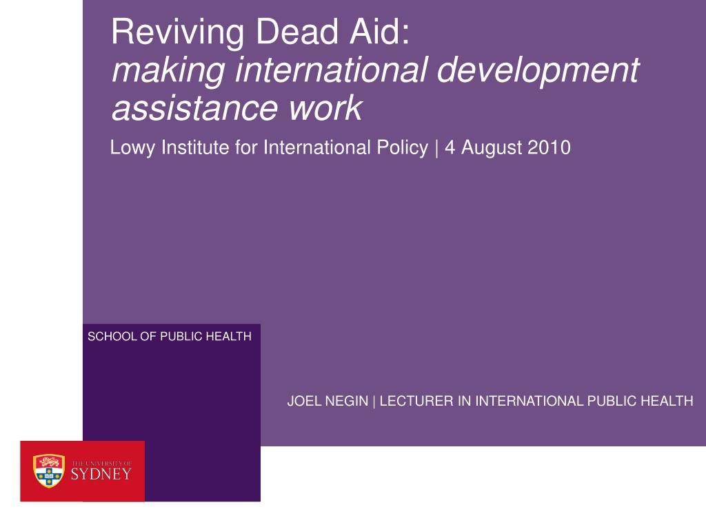 reviving dead aid making international development assistance work l.