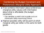 combining the budget constraint and preferences marginal utility approach