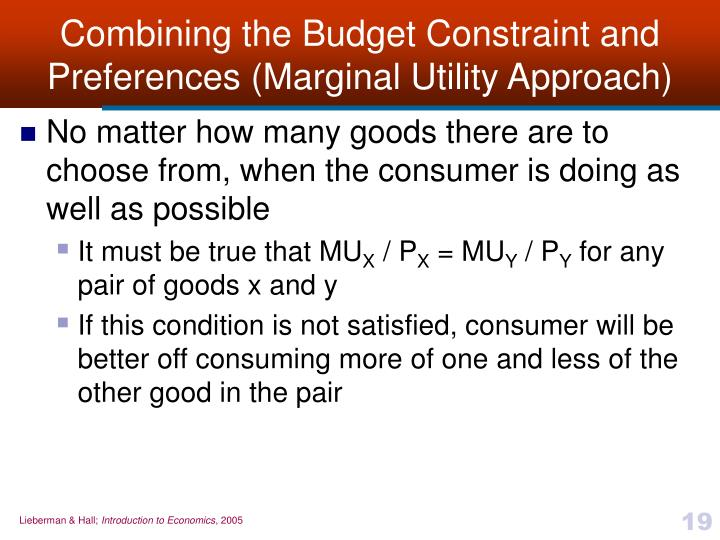 Combining the Budget Constraint and Preferences (Marginal Utility Approach)