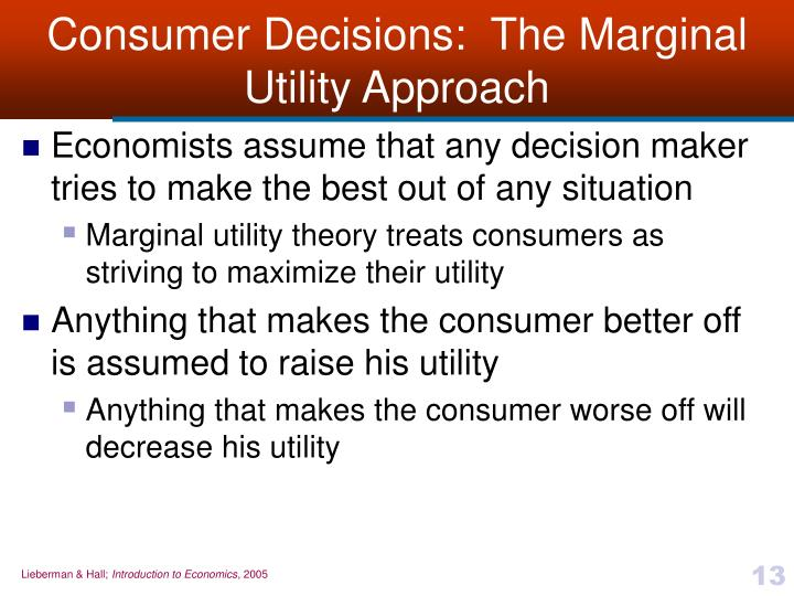 Consumer Decisions:  The Marginal Utility Approach
