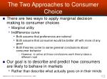 the two approaches to consumer choice