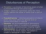 disturbances of perception
