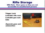 rifle storage nra rule store guns so they are not accessible to unauthorized persons