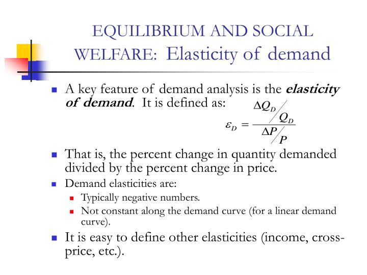 Equilibrium and social welfare elasticity of demand