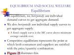 equilibrium and social welfare equilibrium