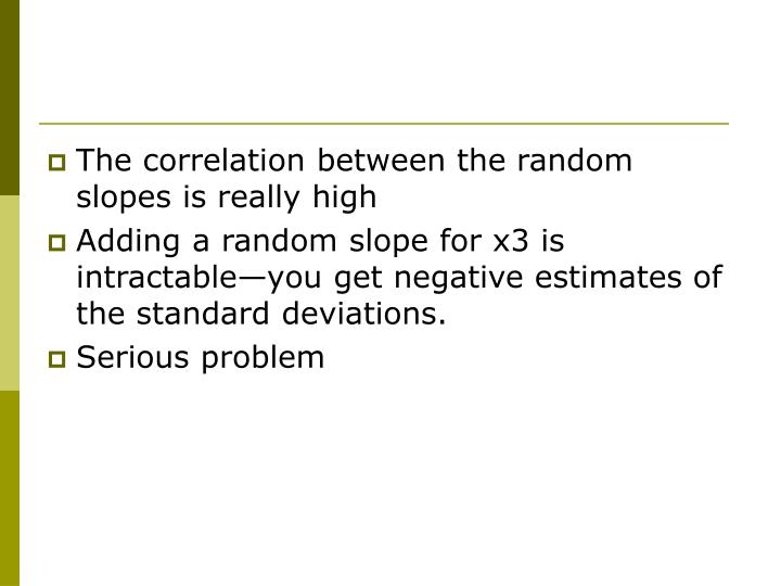 The correlation between the random slopes is really high