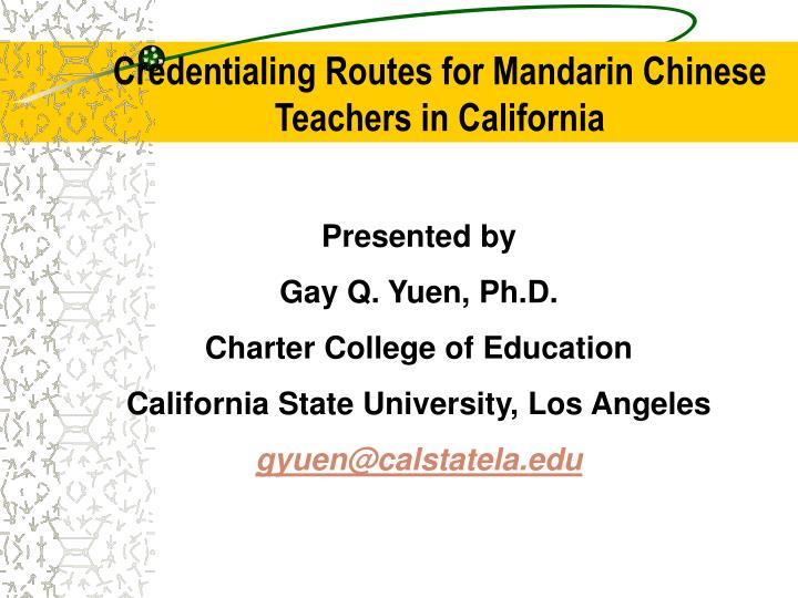 credentialing routes for mandarin chinese teachers in california n.