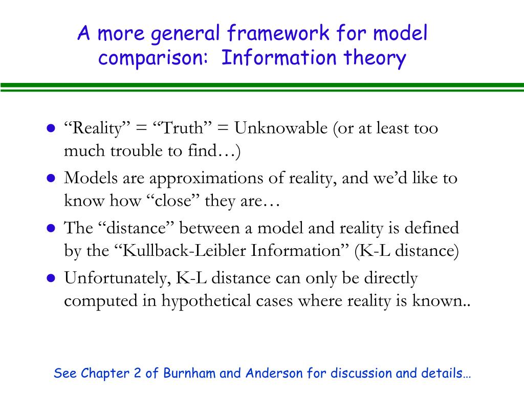 A more general framework for model comparison:  Information theory